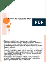 Reactoarele Nucleare.tipuri.filiere