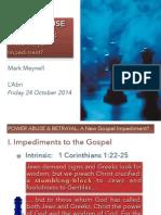 POWER ABUSE & BETRAYAL - The New Gospel Impediment?