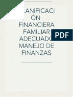 PLANIFICACIÓN  FINANCIERA FAMILIAR ADECUADO MANEJO DE FINANZAS