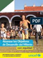 Alcanzar los Objetivos de Desarrollo del Milenio con equidad; la infancia y adolescencia en México