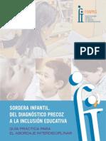 SORDERA INFANTIL.  DEL DIAGNÓSTICO PRECOZ A LA INCLUSIÓN EDUCATIVA GUÍA PRÁCTICA PARA  EL ABORDAJE INTERDISCIPLINAR