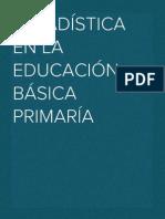 ESTADÍSTICA EN LA EDUCACIÓN BÁSICA PRIMARÍA