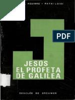 Aguirre Monasterio Rafael Y Loidi Patxi - Jesus El Profeta De Galilea.pdf