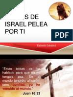 El Dios de Israel Pelea Por Ti