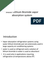 Water-Lithium Bromide Vapor Absorption refrigeration System