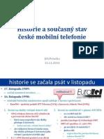 Historie a současný stav české mobilní telefonie