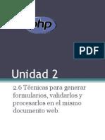 2.6 Técnicas para generar formularios, validarlos y procesarlos en el mismo documento web.