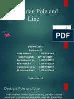 Pole and Line