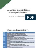 tendnciasecorrentesnaeducaobrasileira-131106230459-phpapp01.ppt