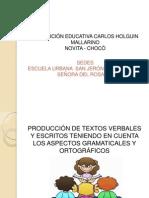 Producción de Textos Verbales y Escritos Teniendo en Cuenta Los Aspectos Gramaticales y Ortográficos.