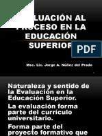 EVALUACIÓN AL PROCESO EN LA EDUCACIÓN SUPERIOR. Unidad 1