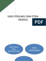 Ilmu Perilaku Dan Etika Profesi