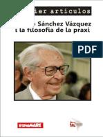 Adolfo Sanchez Vasquez y La Filosofía de La Praxis - Dossier de Artículos Filosóficos