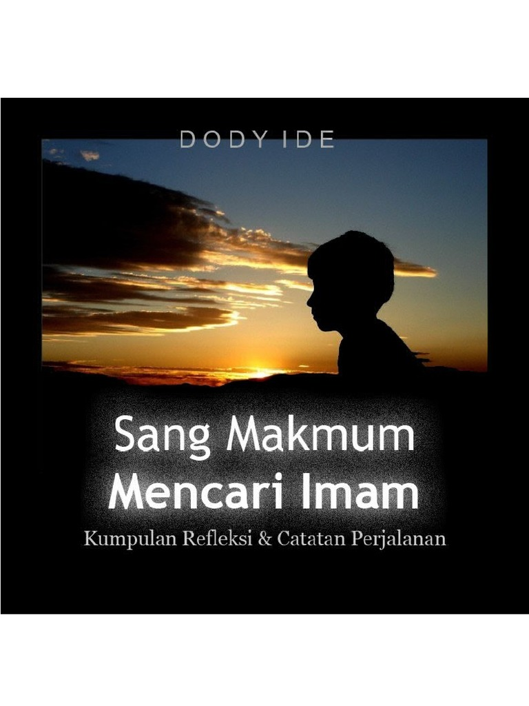 Sang Makmum Mencari Imam Dody Ide