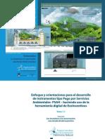 TOMO 1.1 Enfoque y orientaciones para el desarrollo de instrumentos tipo Pago por Servicios  Ambientales- PSAH-haciendo uso de la Herramienta Digital de EcoIncentivos