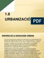 1.8Urbanizacion (sociologia)