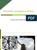 Taller Convergencia Medial Sesiones 1-2