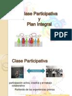 Clase Participativa y Plan Integral