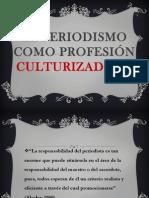 El Periodismo Como Profesión Culturizadora