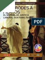 De Herodes a Pilatos El Sistema de Justicia Laboral Guatemalteco
