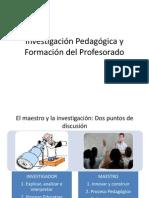 Investigación Pedagógica y Formación Del Profesorado
