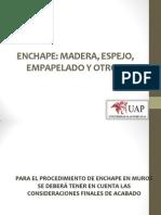 CLASE 005 Enchape de Madera, Espejo, Empapelado
