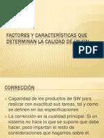 Factores y Caractersticas Que Determinan La Calidad Del Software