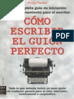 Parker Philip - Como Escribir El Guion Perfecto
