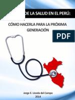 Reforma de la salud en el Perú 2014 - Jorge Uceda Del Campo