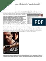 Ver Y Descargar Videos O Peliculas De Youtube Con VLC Media Player