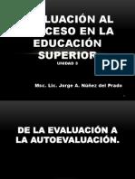 EVALUACIÓN AL PROCESO EN LA EDUCACIÓN SUPERIOR. Unidad 3