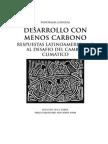 Desarrollo con Menos Carbono. Respuestas Latinoamericanas al Desafío del Cambio Climático