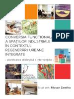 Conversia Functionala a Spatiilor Industriale in Contextul Regenerarii Urbane Integrate-libre