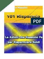 Massini B. - 101 Risparmio. Le Azioni Che Nessuno Fa Per Risparmiare Soldi