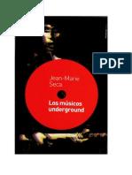 Seca, Las Músicas Underground