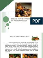 Legume, Fructe Și Produse Obținute Din Prelucrarea Lor