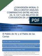 Presentacion Conversion Moral o Conversion a Cristo Analisis Comparativo Entre Hc 26 y Los Relatos de Conversion en Las Cartas de Pablo