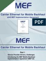 Carrier Ethernet for Mobile Back Haul 2009