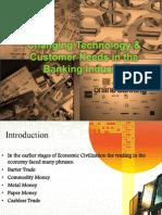 changingtechnologycustomerneedsinthebanking-131214090923-phpapp01