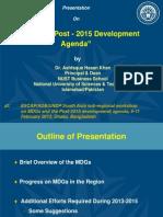 (a Khan) MDGs and Post - 2015 Development Agenda - ESCAP