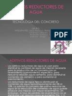 ADITIVOS REDUCTORES DE AGUA.pptx