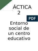 PRÁCTICA 2 ENTORNO SOCIAL DE UN CENTRO EDUCATIVO.doc