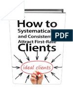 How to Systematically and Consistently Attract First-Rate Clients.""