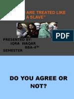Womens r Treated Like Slaves