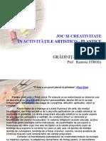 Joc si creativitate in activitatile artistico-plastice - Prof Stroia Ramona.pps