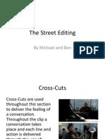 The Street Editing