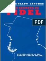 A VIDA SECRETA de FIDEL - Juan Reinaldo Sanchez