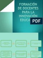 Formacion de Docentes Para La Innovacion Educativo