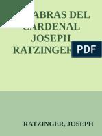 Palabras Del Cardenal Joseph Ra - Ratzinger, Joseph