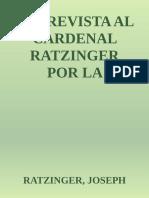 Entrevista Al Cardenal Ratzinge - Ratzinger, Joseph